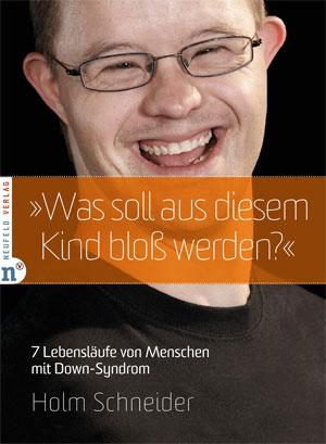 Holm Schneider - Was soll aus diesem Kind bloß werden?
