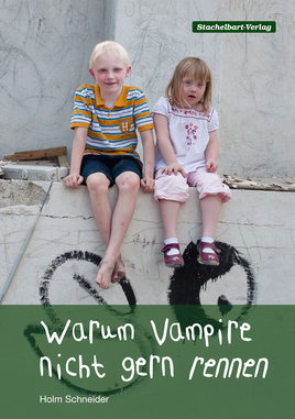 Holm Schneider - Warum Vampire nicht gern rennen